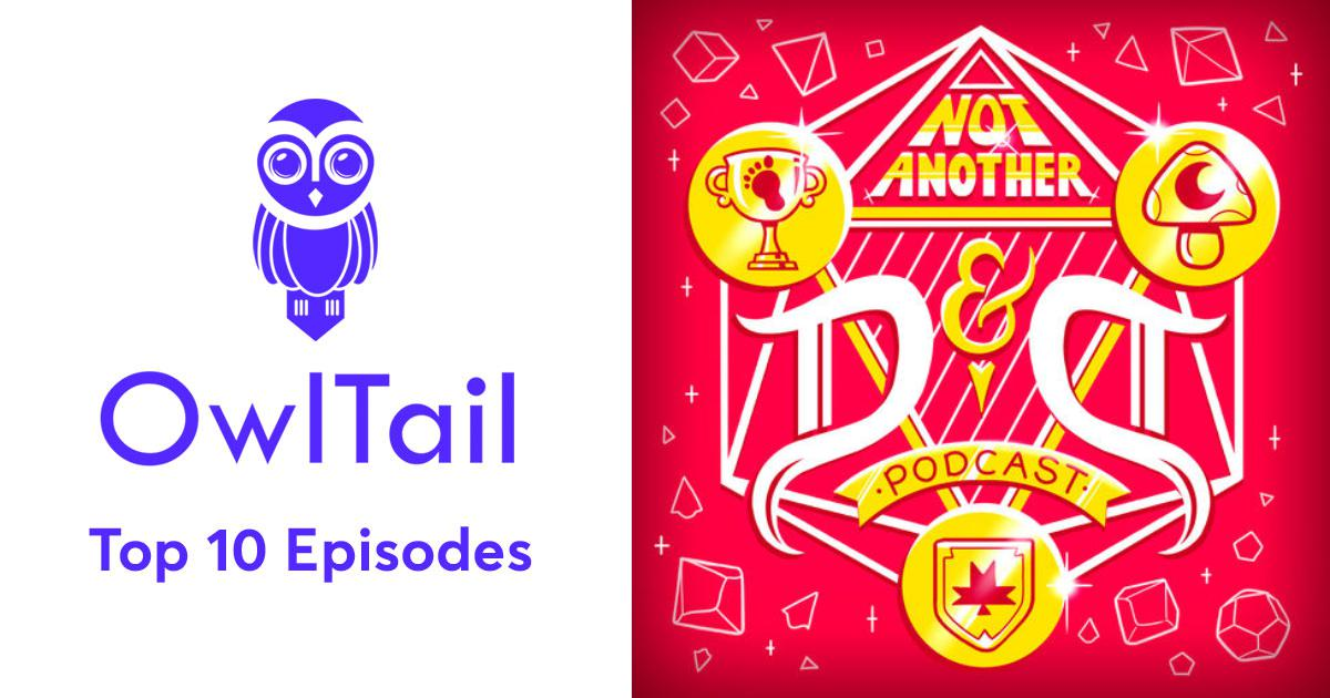 Best Episodes of Not Another D&D Podcast