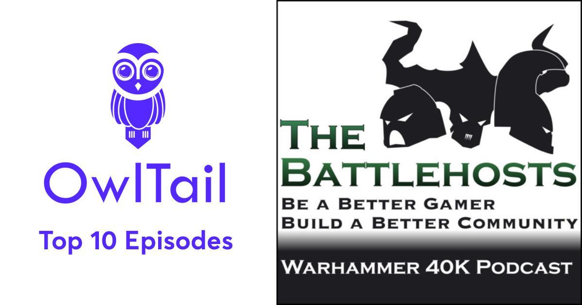 Best Episodes of The Battlehosts - A Warhammer 40k Podcast
