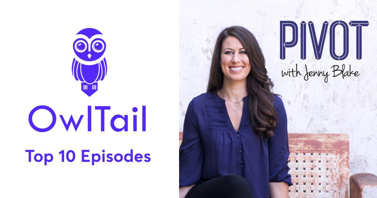 84005b2d08c9 Best Episodes of Pivot Podcast with Jenny Blake