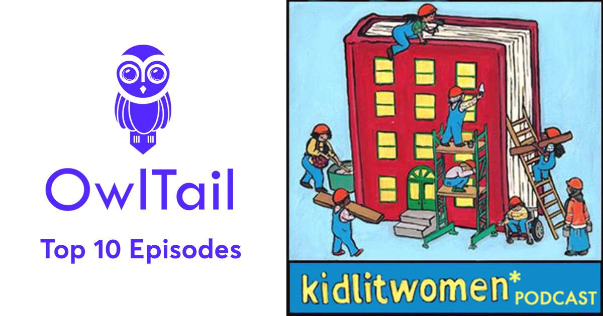 315b4373a4e7b Best Episodes of kidlit women* podcast
