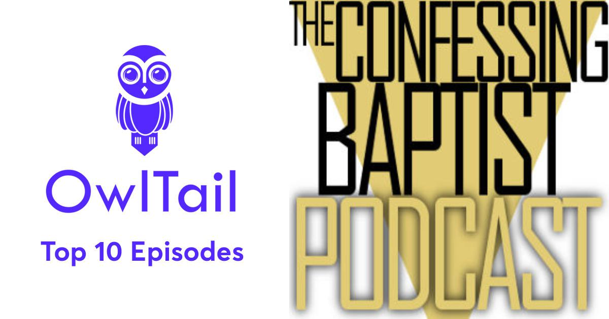 Best Episodes of The Confessing Baptist » The Confessing Baptist