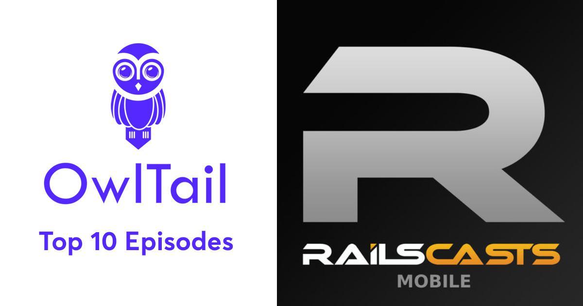 Best Episodes of RailsCasts (Mobile)
