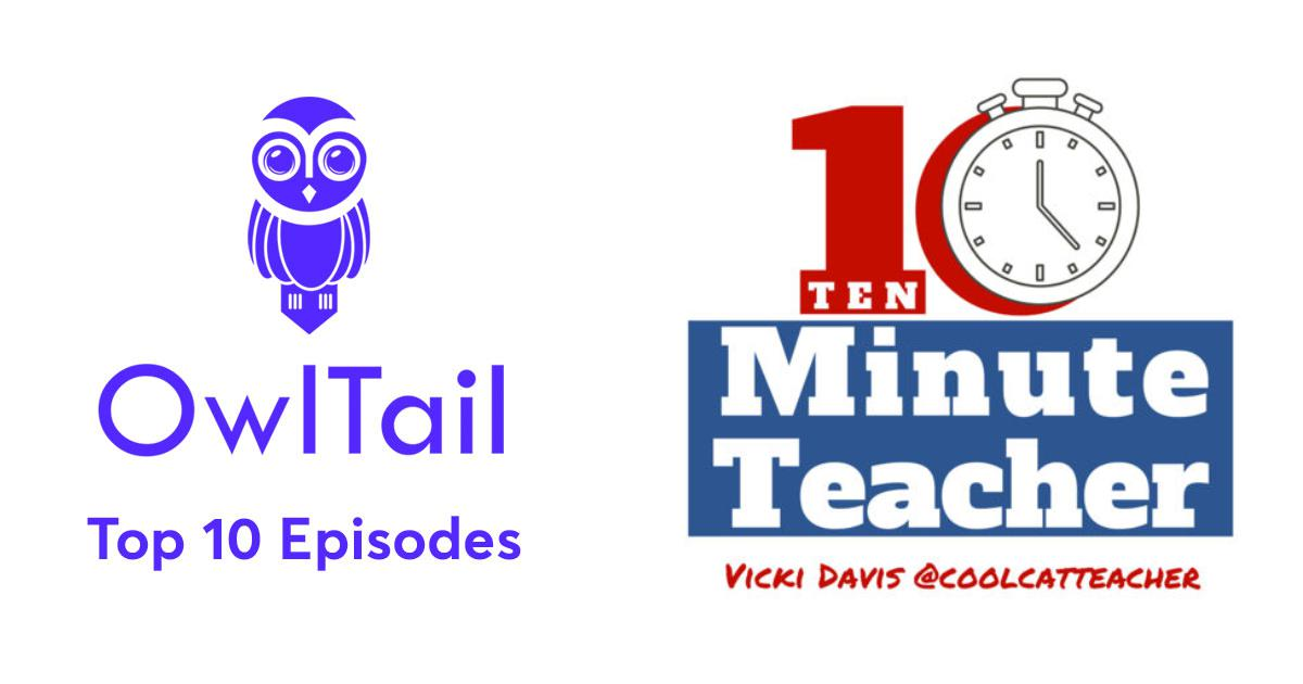 Best Episodes of 10 Minute Teacher Podcast