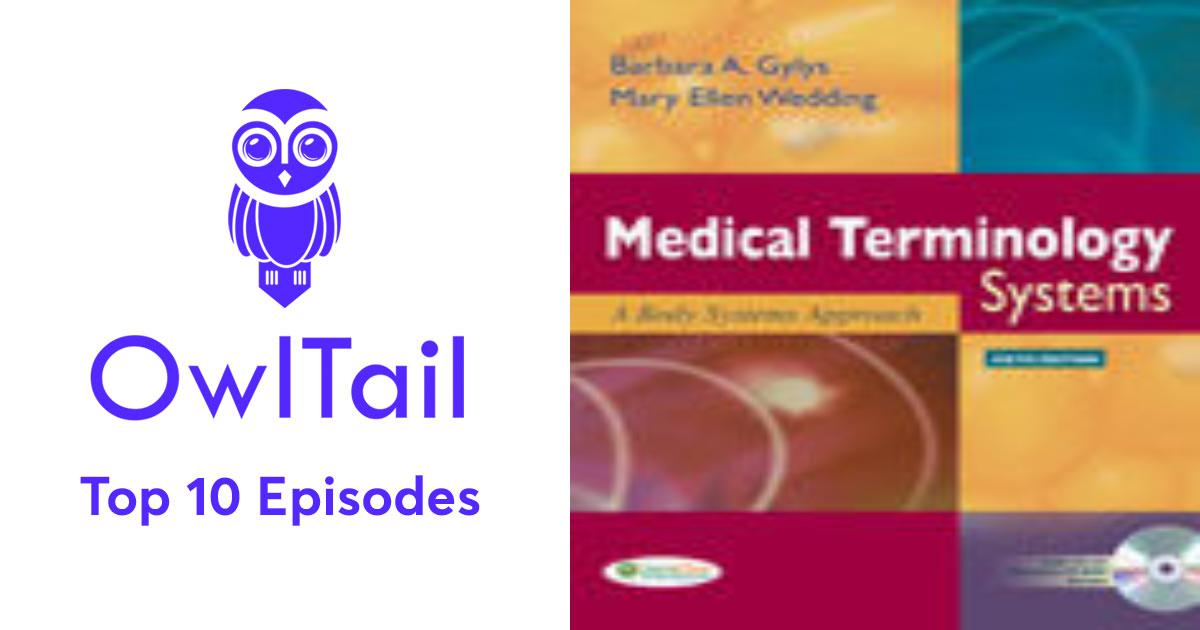 Best Episodes of Medical Terminology Systems, Sixth Edition