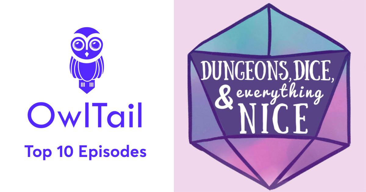 Best Episodes of Dungeons, Dice & Everything Nice