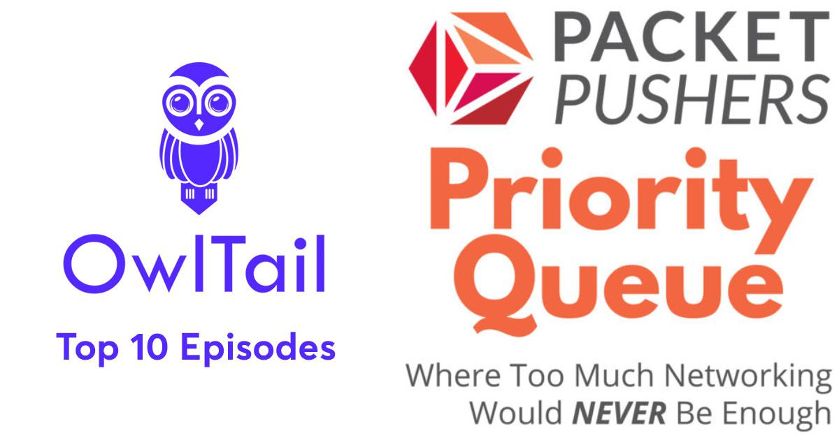 Best Episodes of Packet Pushers - Priority Queue