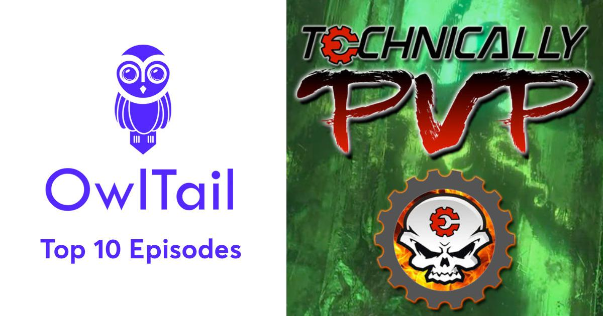 Best Episodes of Technically PvP