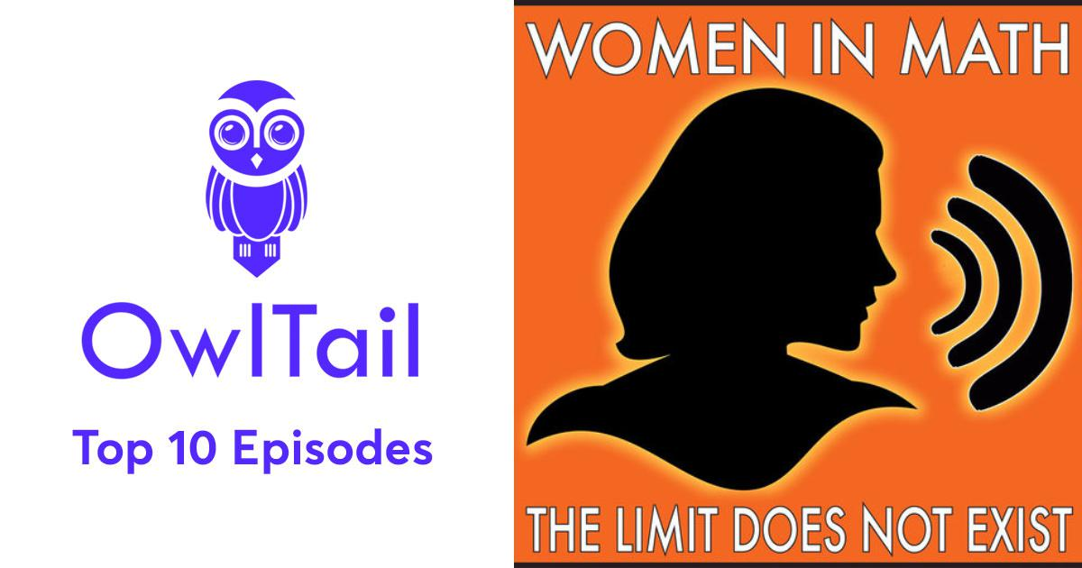 Best Episodes of Women in Math: The Limit Does Not Exist