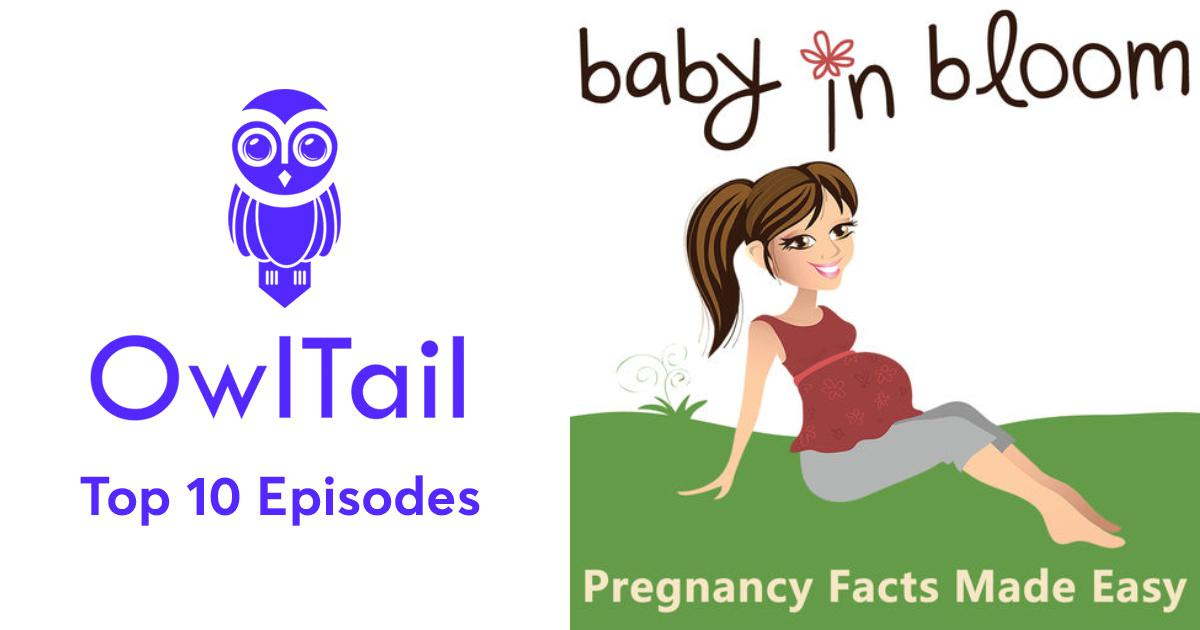 Podcast Preventing Prenatal Exposures >> Best Episodes Of The Baby In Bloom Podcast