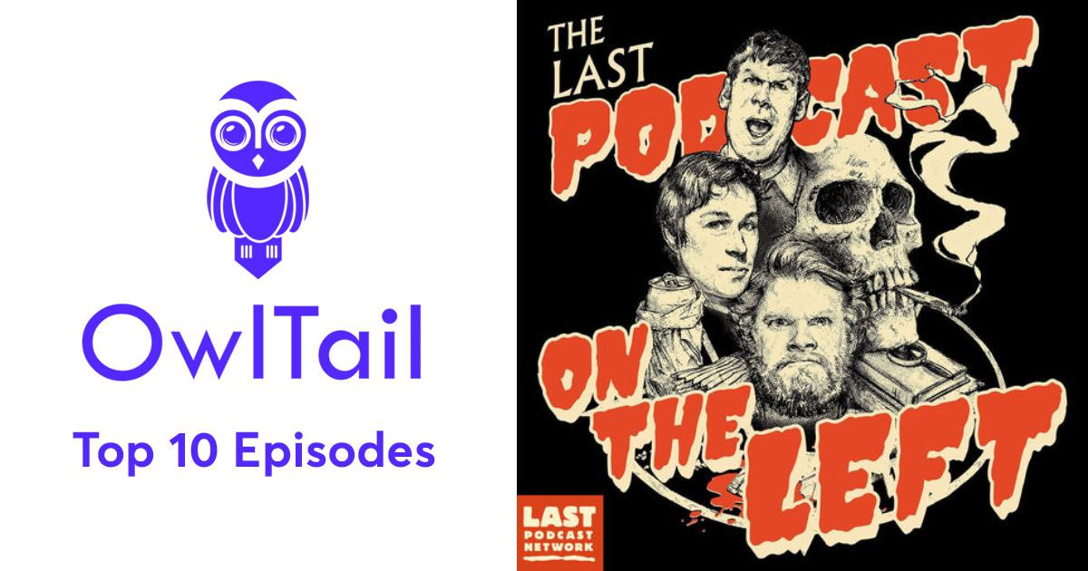 Best Episodes of Last Podcast On The Left