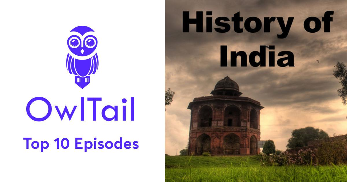 Best Episodes of The History of India Podcast