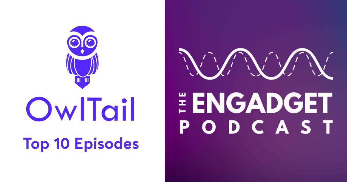 Best Episodes of The Engadget Podcast