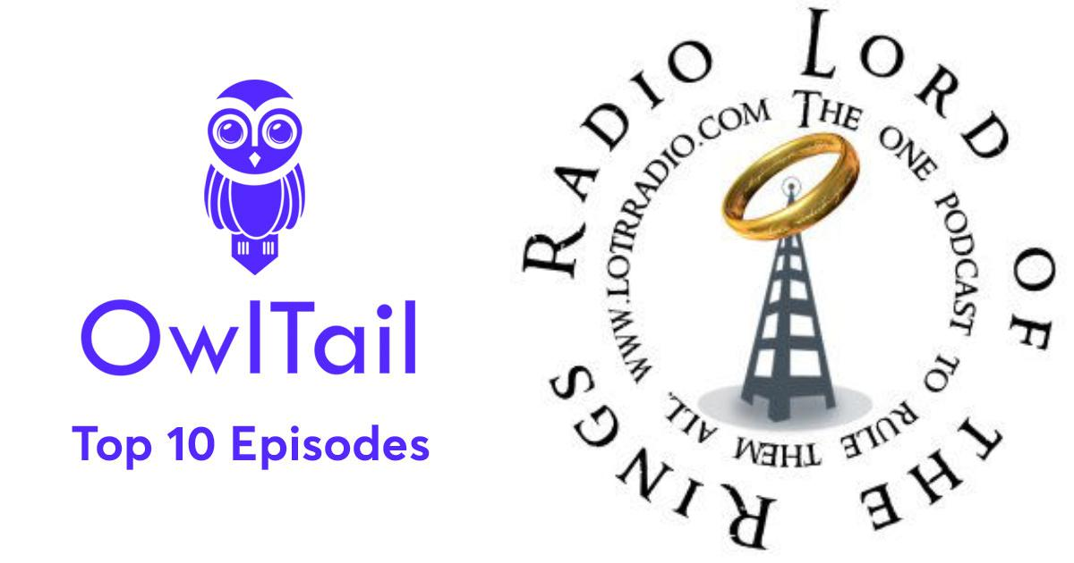Best Episodes of The Lord of the Rings Radio Network - The
