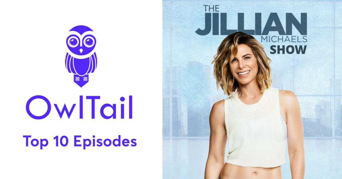 80b0866f1 Best Episodes of The Jillian Michaels Show