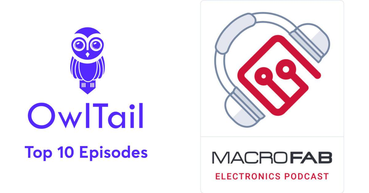 Best Episodes of MacroFab Engineering Podcast