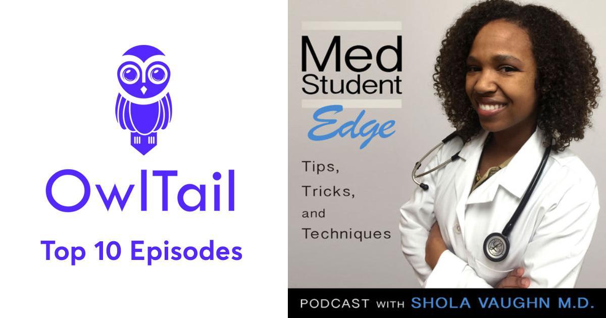 Best Episodes of MedStudentEdge: Study Tips, Tricks, and