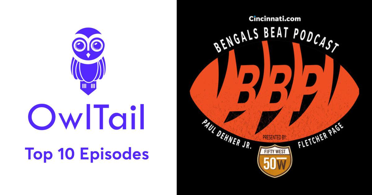 cf1c13443a8 Best Episodes of Cincinnati Enquirer Bengals Beat Podcast ( BBP)