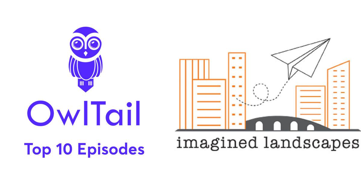 Best Episodes of Imagined Landscapes Podcast
