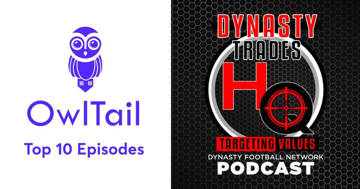 Best Episodes of DynastyTradesHQ Podcast