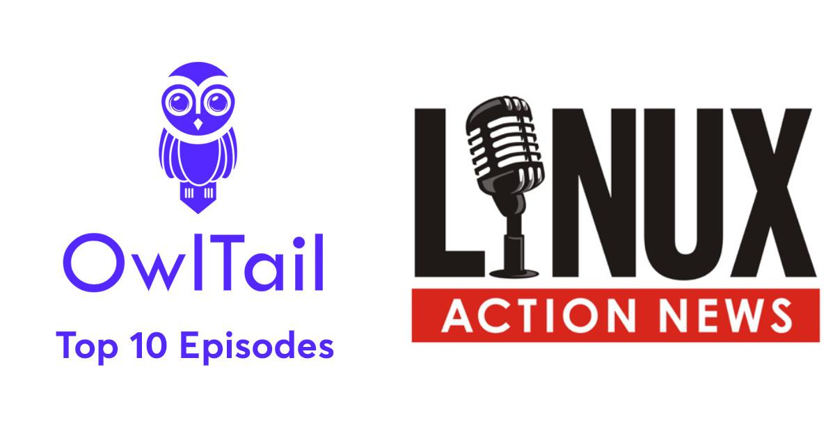 Best Episodes of Linux Action News