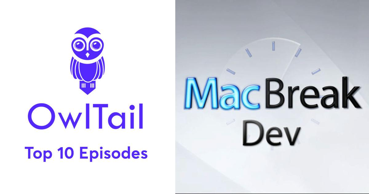 Best Episodes of MacBreak Dev