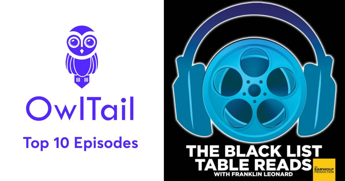 Best Episodes of Black List Table Reads