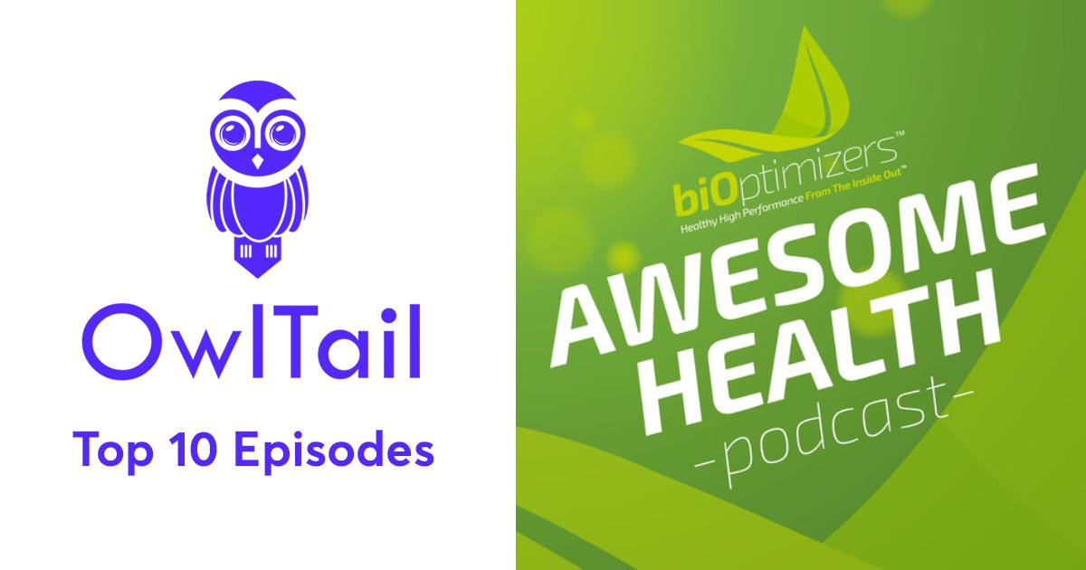 Best Episodes of The Awesome Health Podcast