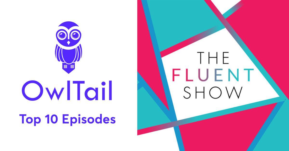 Best Episodes of The Fluent Show