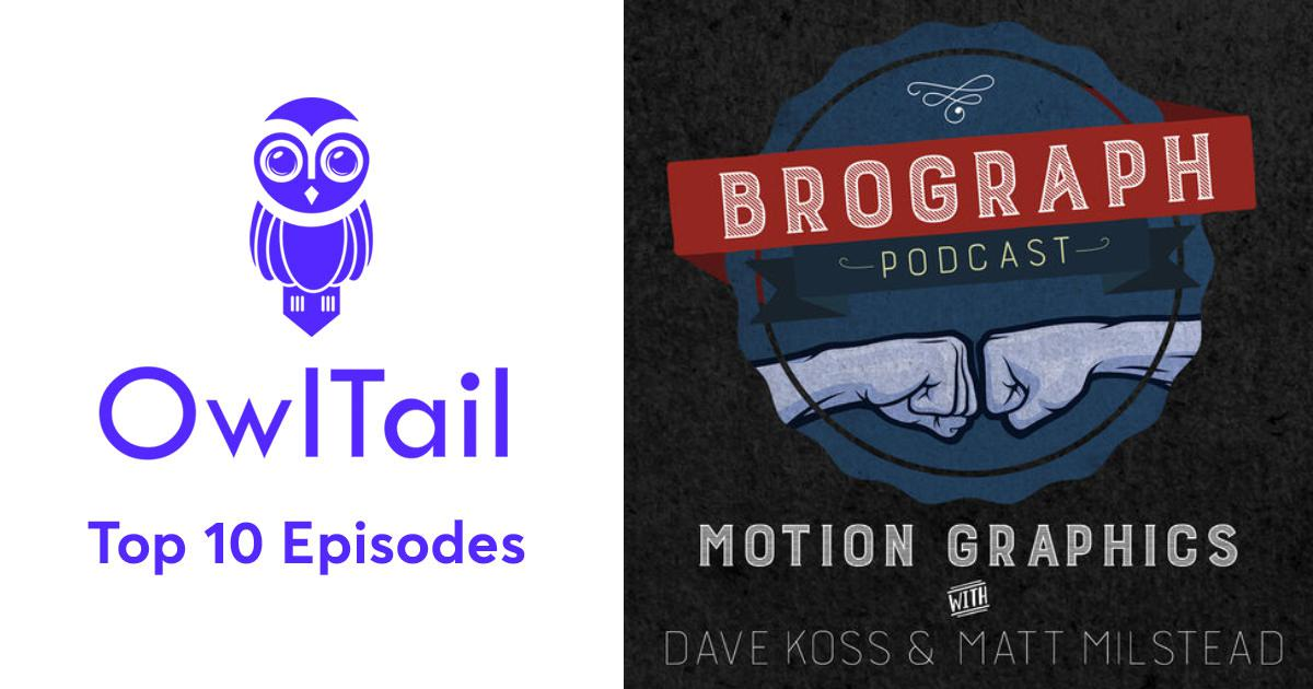 Best Episodes of Brograph Motion Graphics Podcast