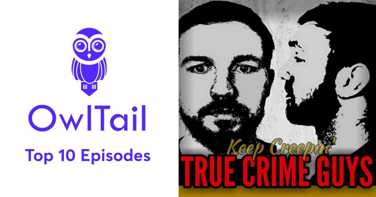 d63daac7f71 Best Episodes of True Crime Guys