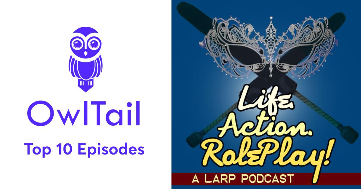 Best Episodes of Life  Action  RolePlay! A LARP Podcast