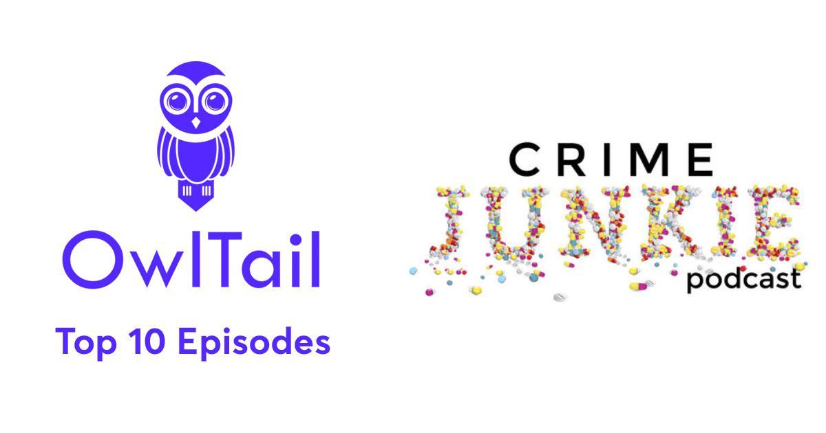 Best Episodes of Crime Junkie