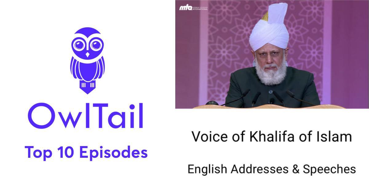 Best Episodes of English Addresses by Khalifatul Masih