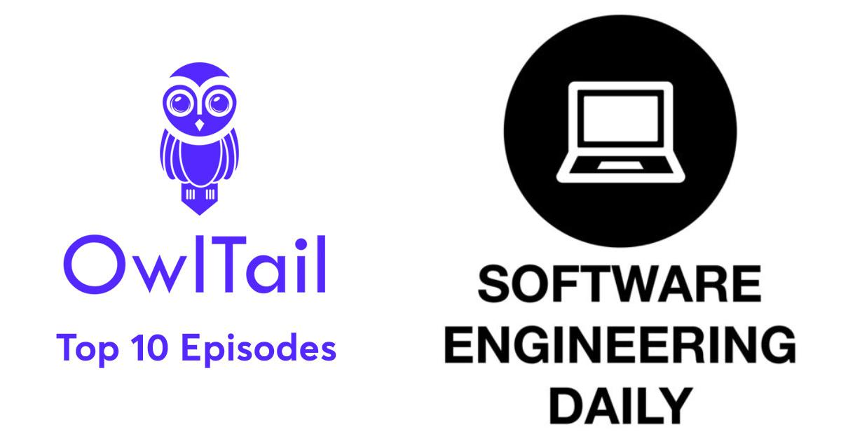 Best Episodes of Software Engineering Daily