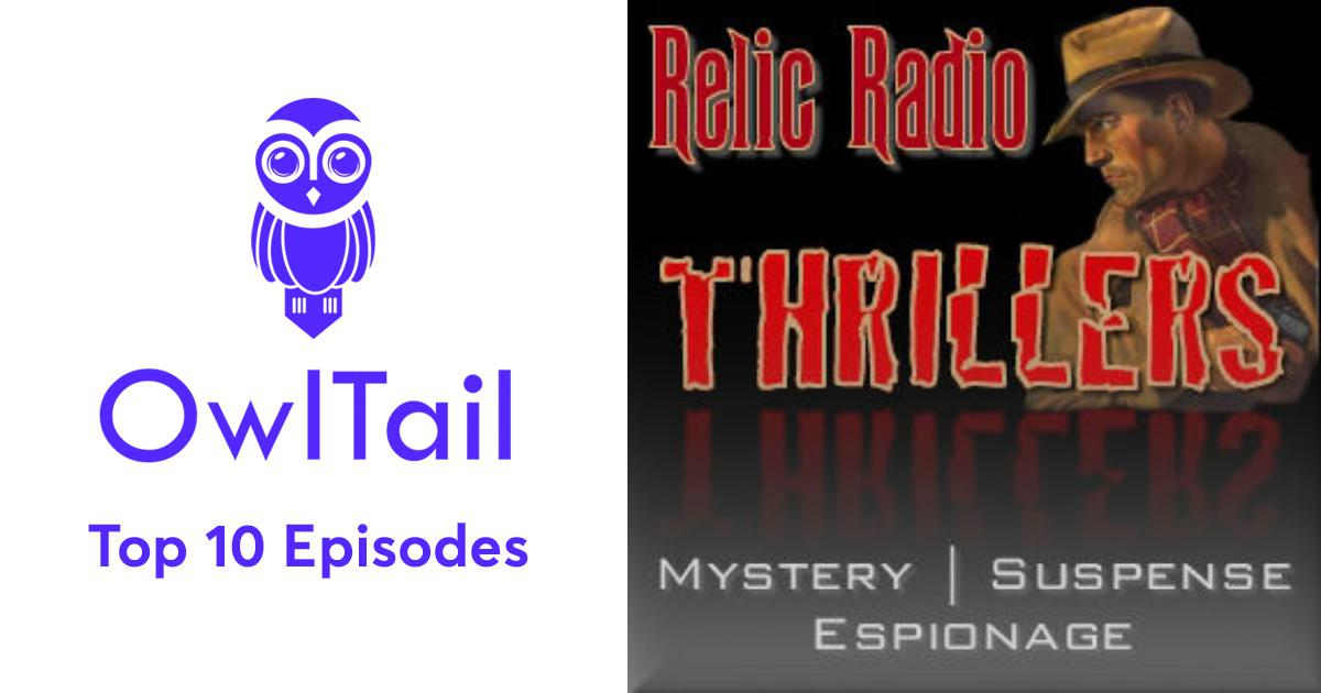 Best Episodes of Relic Radio Thrillers (Old Time Radio)