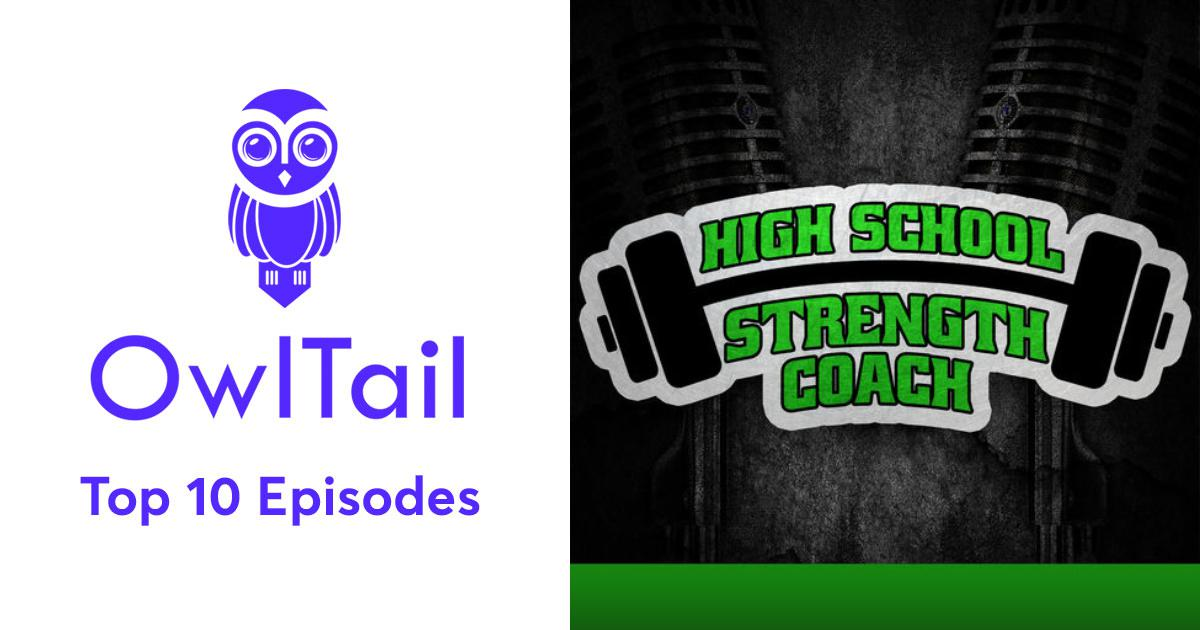 Best Episodes of High School Strength Coach Podcast | Strength