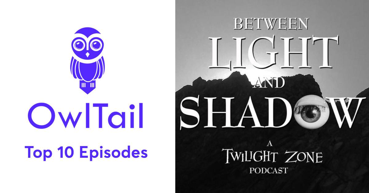 Best Episodes of Between Light and Shadow: A Twilight Zone