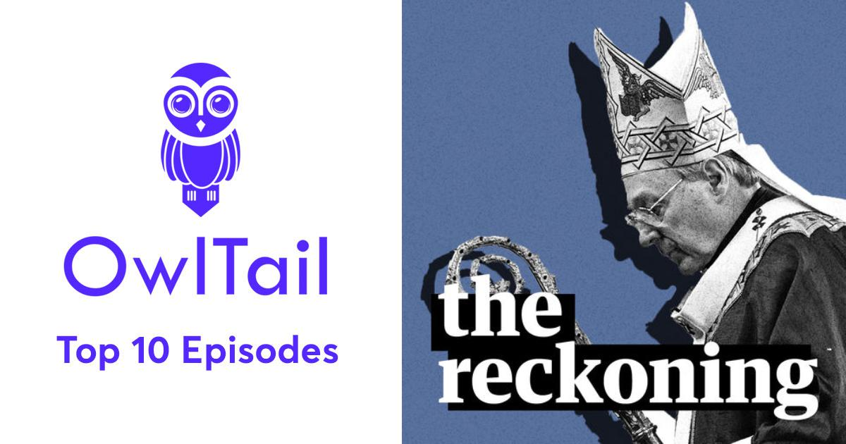 Best Episodes of The Reckoning - Guardian Australia podcast