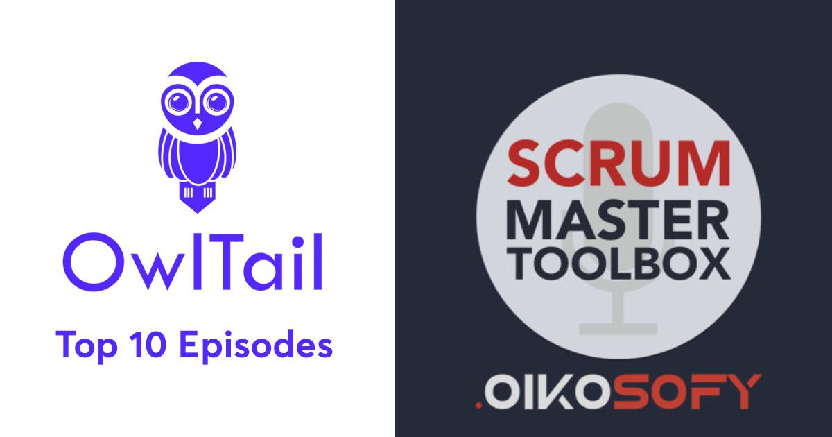 Best Episodes of Scrum Master Toolbox Podcast
