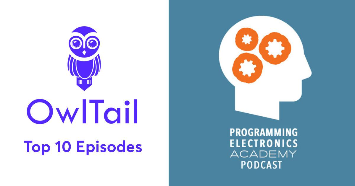 Best Episodes of Programming Electronics Academy Podcast