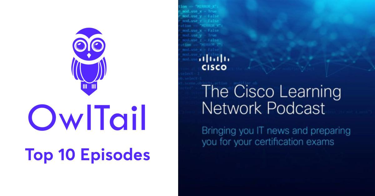 Best Episodes of The Cisco Learning Network