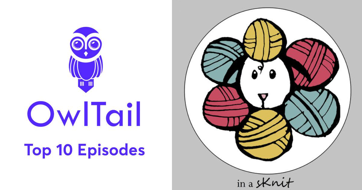Best Episodes of In a sKnit