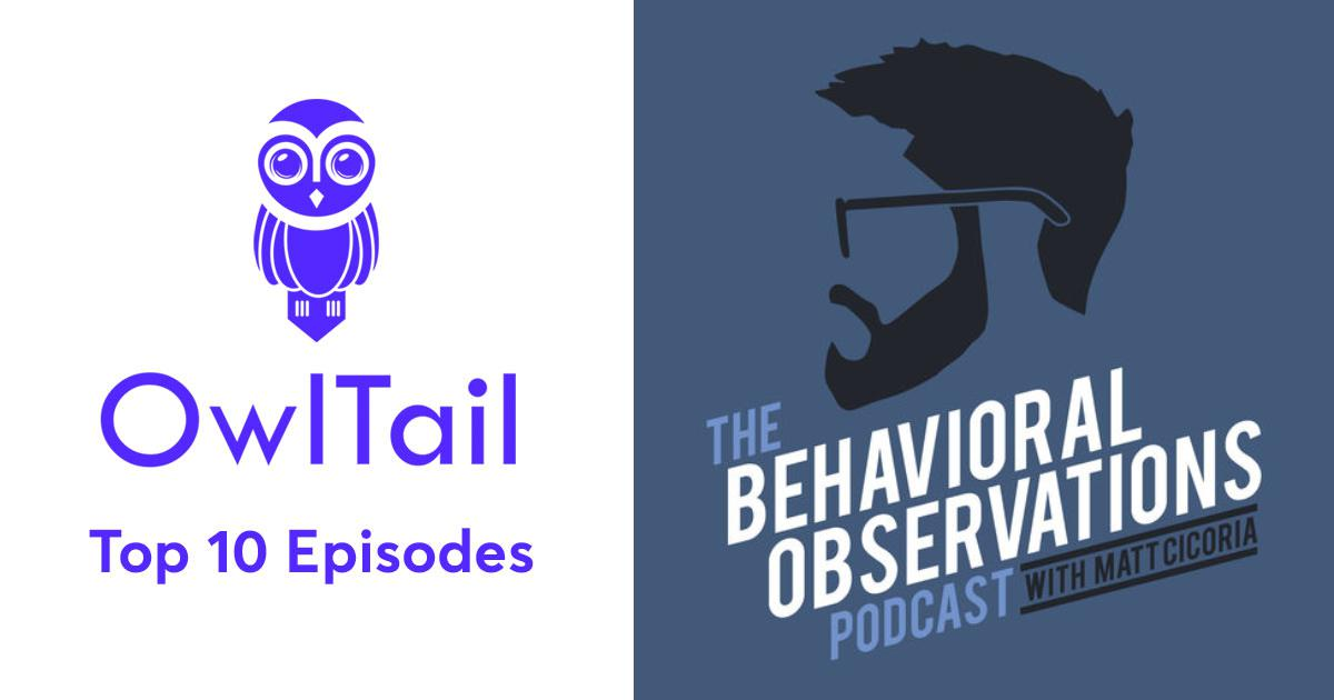 Best Episodes of The Behavioral Observations Podcast with Matt Cicoria