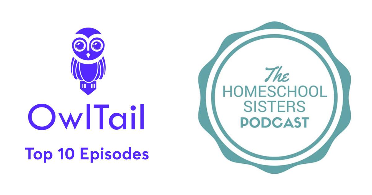 Best Episodes of The Homeschool Sisters Podcast