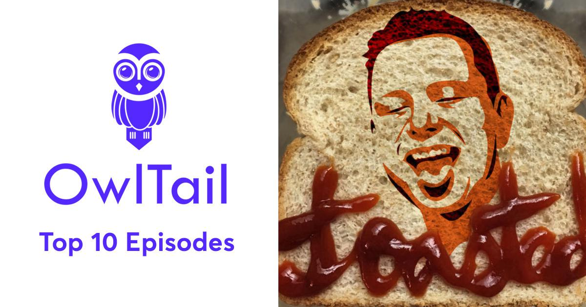 Best Episodes of TOASTED