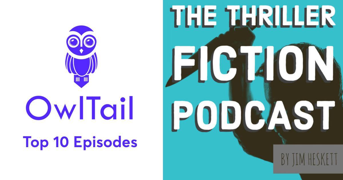 Best Episodes of Thriller Fiction Podcast
