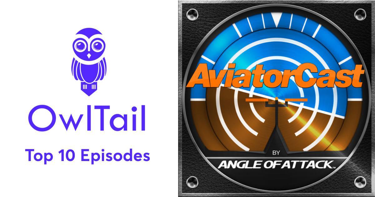 Best Episodes of AviatorCast: Flight Training & Aviation Podcast