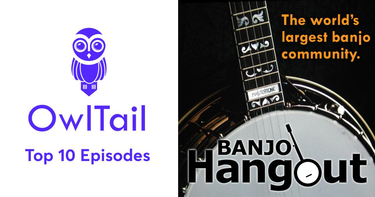 Best Episodes of Banjo Hangout Top 100 Old Time Songs
