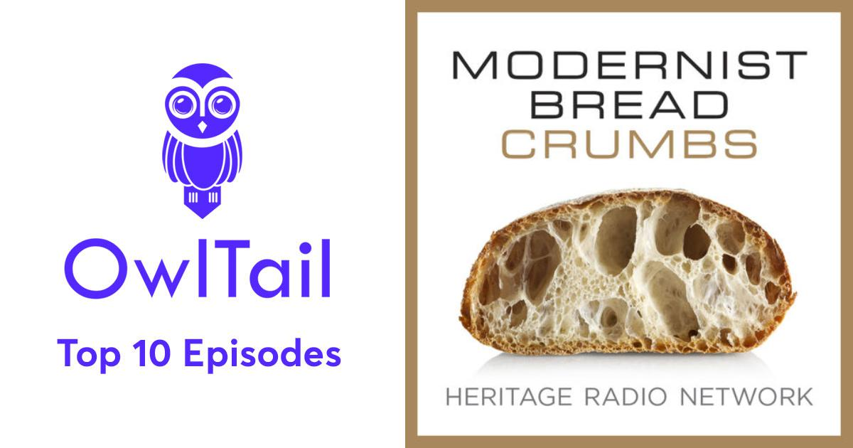 Best Episodes of Modernist BreadCrumbs