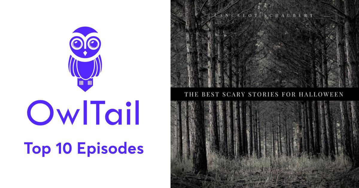Best Episodes of The Best Scary Stories for Halloween – Lancelot
